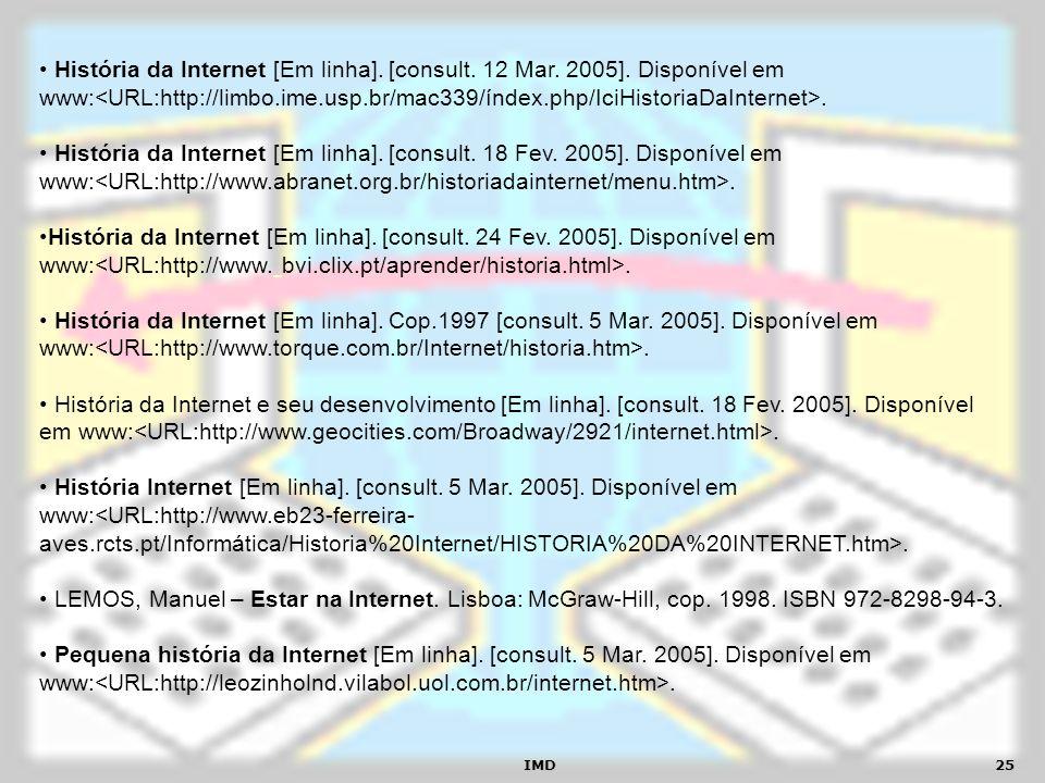 História da Internet [Em linha]. [consult. 12 Mar. 2005]